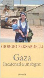 Copertina di 'Gaza. Incatenati a un sogno'