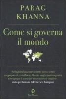 Come si governa il mondo - Khanna Parag