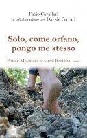Solo, come orfano, pongo me stesso - Fabio Cavallari, Davide Ferrari