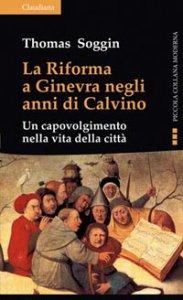 Copertina di 'La Riforma a Ginevra negli anni di Calvino'