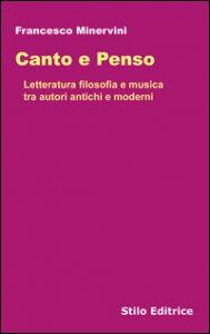 Copertina di 'Canto e penso. Letteratura filosofia e musica tra autori antichi e moderni'