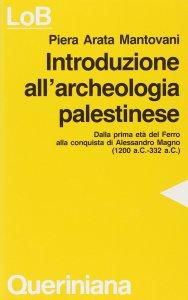 Copertina di 'Introduzione all'archeologia palestinese. Dalla prima età del ferro alla conquista di Alessandro Magno (dal 1200 a. C. Al 332 a. C.)'