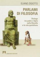 Parlami di filosofia - Eliano Zigiotto