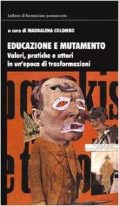 Copertina di 'Educazione e mutamento. Valori, pratiche e attori in un'epoca di trasformazioni'