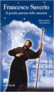 Copertina di 'Francesco Saverio. Il gesuita patrono delle missioni'