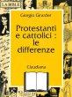 Protestanti e cattolici: le differenze