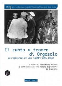 Copertina di 'Il canto a tenore di Orgosolo. Con 2 CD-Audio'
