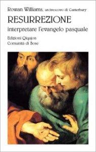 Copertina di 'Resurrezione. Interpretare l'evangelo pasquale'