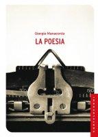 Poesia. (La) - Giorgio Manacorda