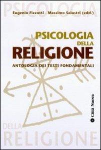 Copertina di 'Psicologia della religione. Con antologia dei testi fondamentali'