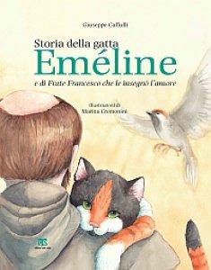 Copertina di 'Storia della gatta Eméline e di Frate Francesco che le insegnò l'amore'