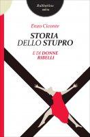 Storia dello stupro - Enzo Ciconte