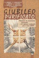Giubileo purificato. Itinerari di conversione personale e di riforma ecclesiale per l'anno 2000 - Conferenza dei vescovi di Francia