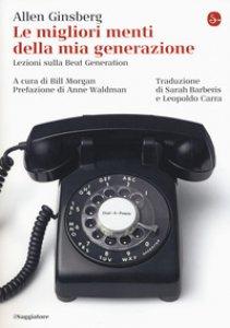 Copertina di 'Le migliori menti della mia generazione. Lezioni sulla Beat generation'