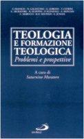 Teologia e formazione teologica. Problemi e prospettive - AA.VV.