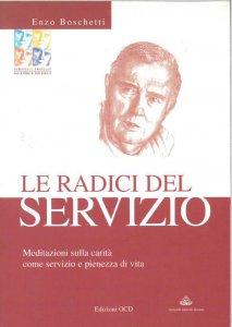 Copertina di 'Le radici del servizio. Meditazioni sulla carità come servizio e pienezza di vita'