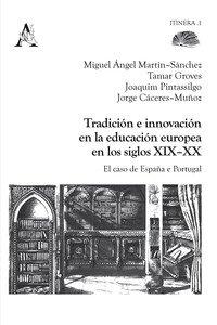 Copertina di 'Tradición e innovación en la educación europea en los siglos XIX-XX. Los casos de España e Portugal'