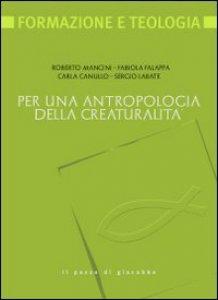 Copertina di 'Per una antropologia della creaturalità'