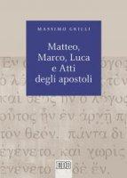 Matteo, Marco, Luca e Atti degli apostoli - Massimo Grilli