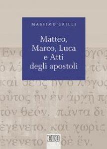 Copertina di 'Matteo, Marco, Luca e Atti degli apostoli'