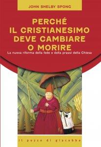 Copertina di 'Perché il cristianesimo deve cambiare o morire'