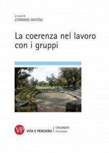 Copertina di 'Coerenza nel lavoro con i gruppi. (La)'