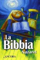 La Bibbia Nazaret - Bruno Maggioni, Gregorio Vivaldelli
