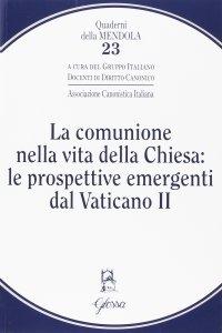 Copertina di 'La comunione nella vita della Chiesa: le prospettive emergenti dal Vaticano II'