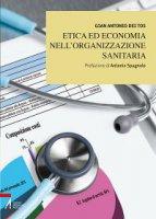 Etica ed economia nell'organizzazione sanitaria - Dei Tos Gian Antonio