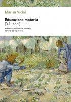 Educazione motoria (0-11 anni) - Marisa Vicini