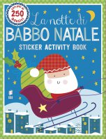 Notte di Babbo Natale. Sticker activity book. (La)