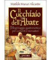 Il cucchiaio dell'abate - Matilde Maruri Alicante