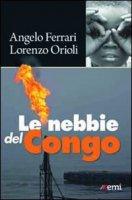 Le nebbie del Congo - Ferrari Angelo, Orioli Lorenzo