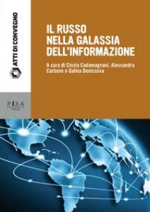 Copertina di 'Il russo nella galassia delle informazioni. Atti delle giornate di studio (Pisa, 15-16 dicembre 2016)'