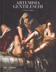 Copertina di 'Artemisia Gentileschi e il suo tempo. Ediz. a colori'