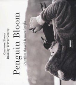 Copertina di 'Penguin bloom. L'uccellino che salvò la nostra famiglia. Ediz. illustrata'