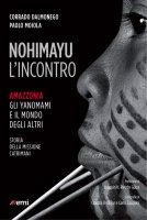 Nohimayu - L'incontro - Corrado Dalmonego, Paolo Moiola