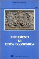 Lineamenti di etica economica - Spiazzi Raimondo