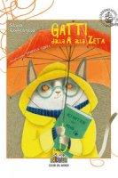 Gatti dalla A alla Zeta. Ediz. a colori - Roncaglia Silvia