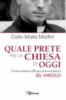 Quale prete per la Chiesa di oggi - Carlo Maria Martini