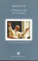Paolo VI al popolo di Dio che è in Roma - Paolo VI