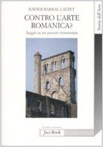 Copertina di 'Contro l'Arte Romanica?'