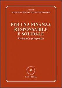 Copertina di 'Per una finanza responsabile e solidale'