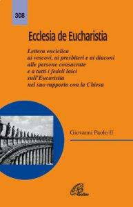 Copertina di 'Ecclesia de Eucharistia. Lettera enciclica ai vescovi, ai presbiteri e ai diaconi, alle persone consacrate e a tutti i fedeli laici...'