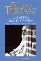 Un altro giro di giostra - Tiziano Terzani