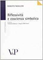 Riflessività e coscienza simbolica. - Roberto Nebuloni