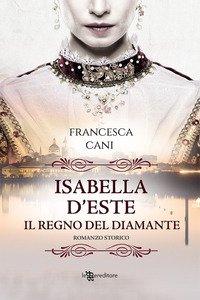 Copertina di 'Isabella d'Este. Il regno del diamante'