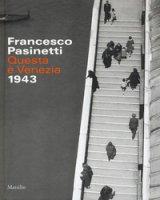 Francesco Pasinetti. Questa è Venezia. 1943. Ediz. illustrata
