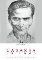 Casarsa. Un uomo - Nosella Gianfranco