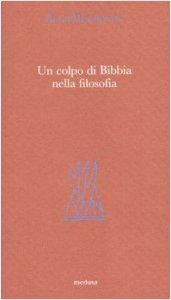 Copertina di 'Un colpo di Bibbia nella filosofia'